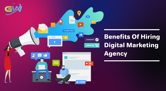 Benefits of hiring Digital Marketing Agency