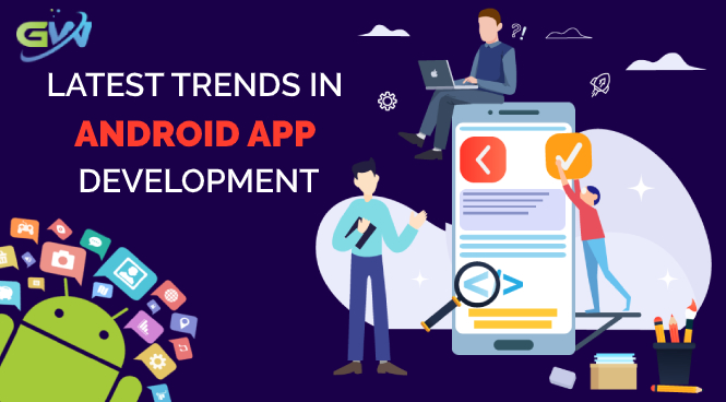 Latest Trends in Android App Development
