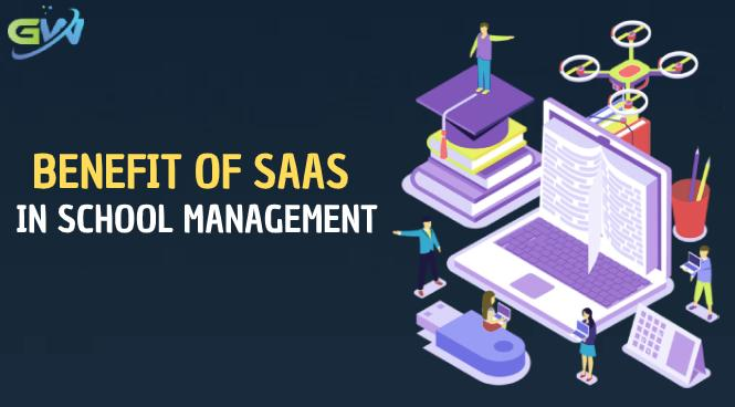 Benefit of SaaS in school Management