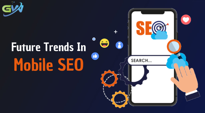 Future Trends in Mobile SEO