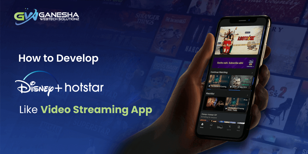 How to Develop Hot Star like Video Streaming App