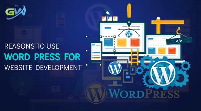 Reasons to Use Word Press for Website Development