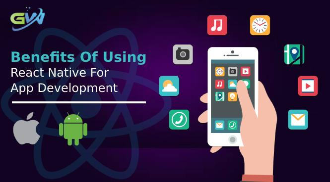 Benefits of using React Native for App Development