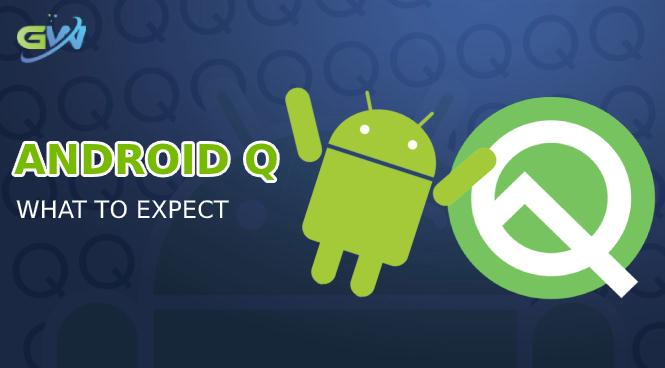 Android Q: What to expect