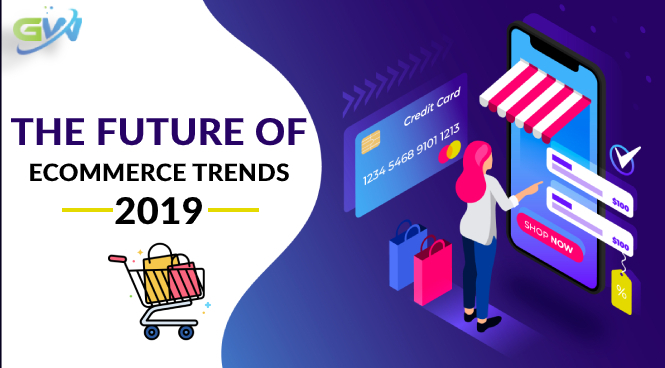 The Future of eCommerce Trends 2019