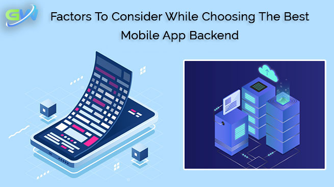 Factors To Consider While Choosing The Best Mobile App Backend