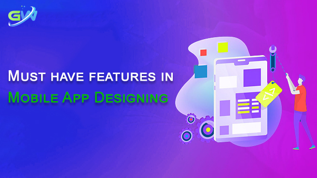 Must have features in Mobile App Designing