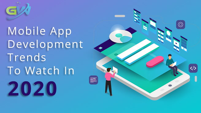 Mobile App development trends to watch in 2020