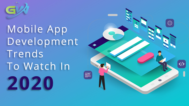 Mobile App development trends to watch in 2020