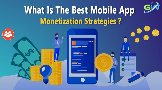 What is the Best Mobile App Monetization Strategies?
