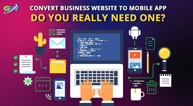 Convert Business Website to Mobile App Do you really need one?