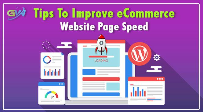 Tips to improve Ecommerce Website Page Speed