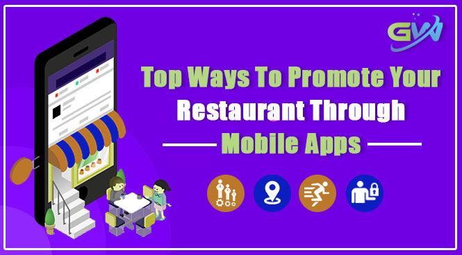 Top Ways To Promote Your Restaurant Through Mobile Apps