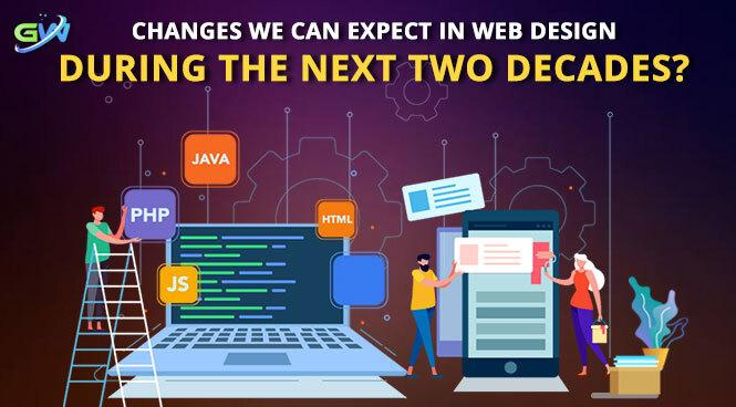 Changes we can expect in Web Design during the next two decades?