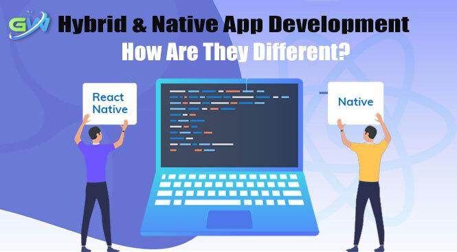 Hybrid & Native App Development How are they different?