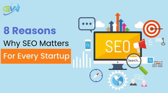 8 Reasons Why SEO Matters for Every Startup