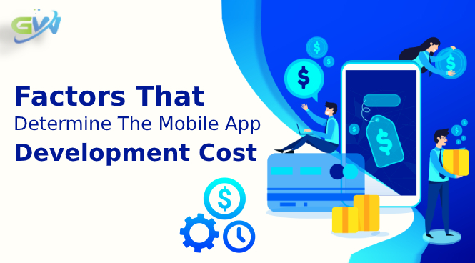 Factors That Determine The Mobile App Development Cost
