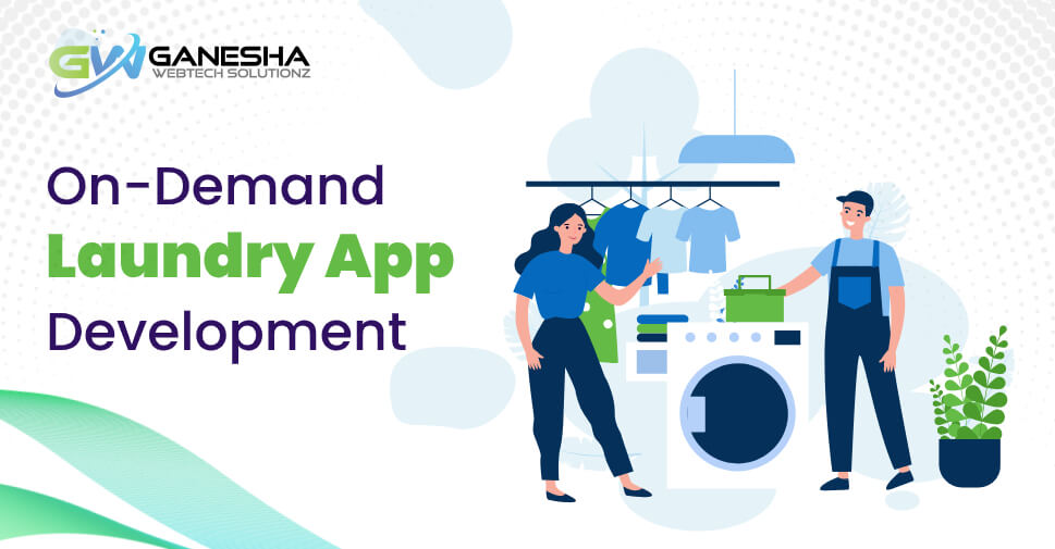 On-Demand Laundry & Dry Cleaning App Development