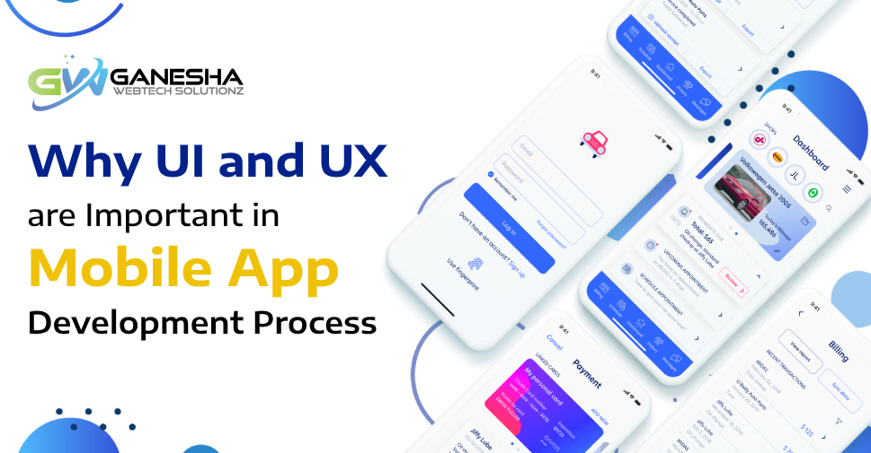 Why UI and UX are Important in Mobile App Development Process?