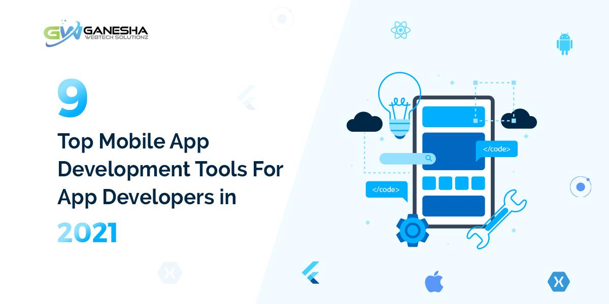 9 Top Mobile App Development Tools For App Developers in 2021