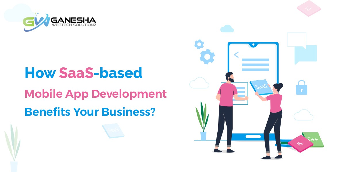 Benefits of SaaS-based Mobile App Development