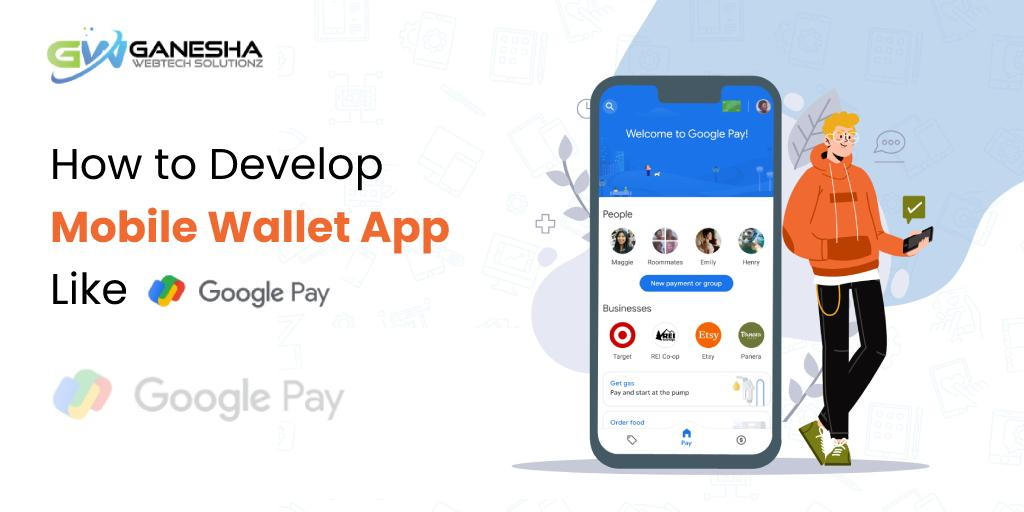 how to develop mobile wallet app like Google pay