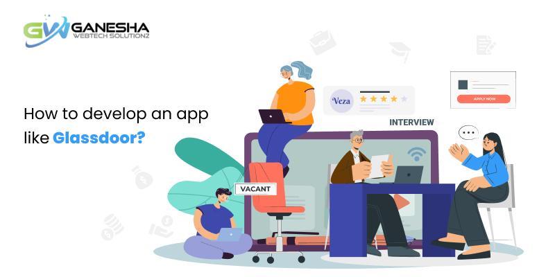 How to develop an app like Glassdoor ?