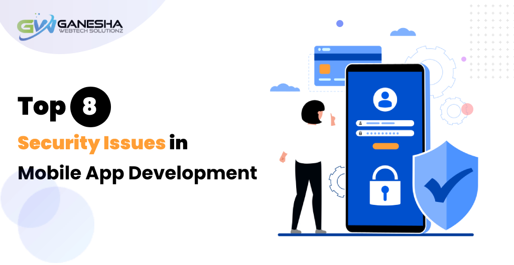 Top 8 Security Issues in Mobile App Development