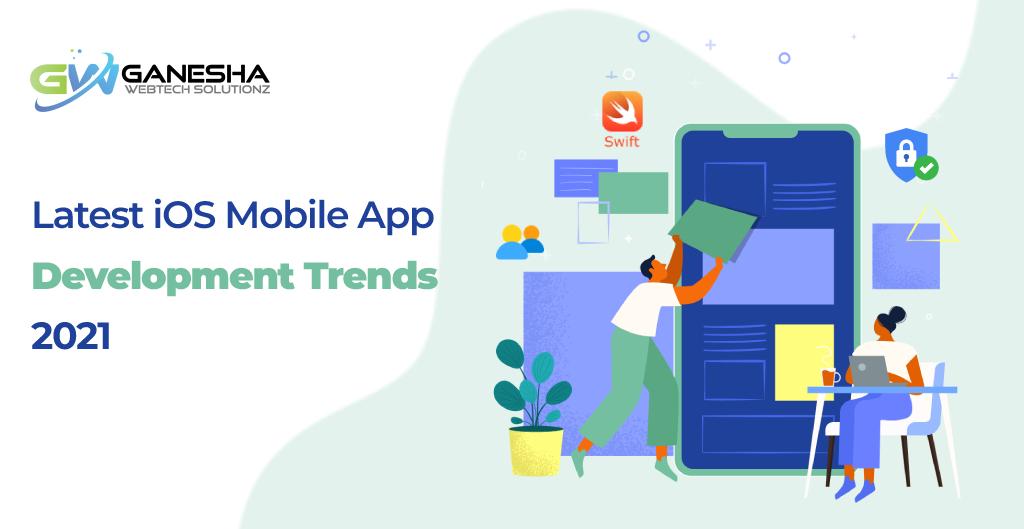 Latest iOS Mobile App Development Trends in 2021