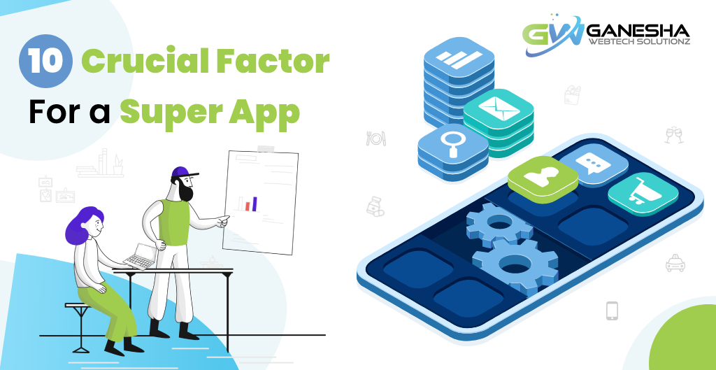 10 crucial factor For a super app