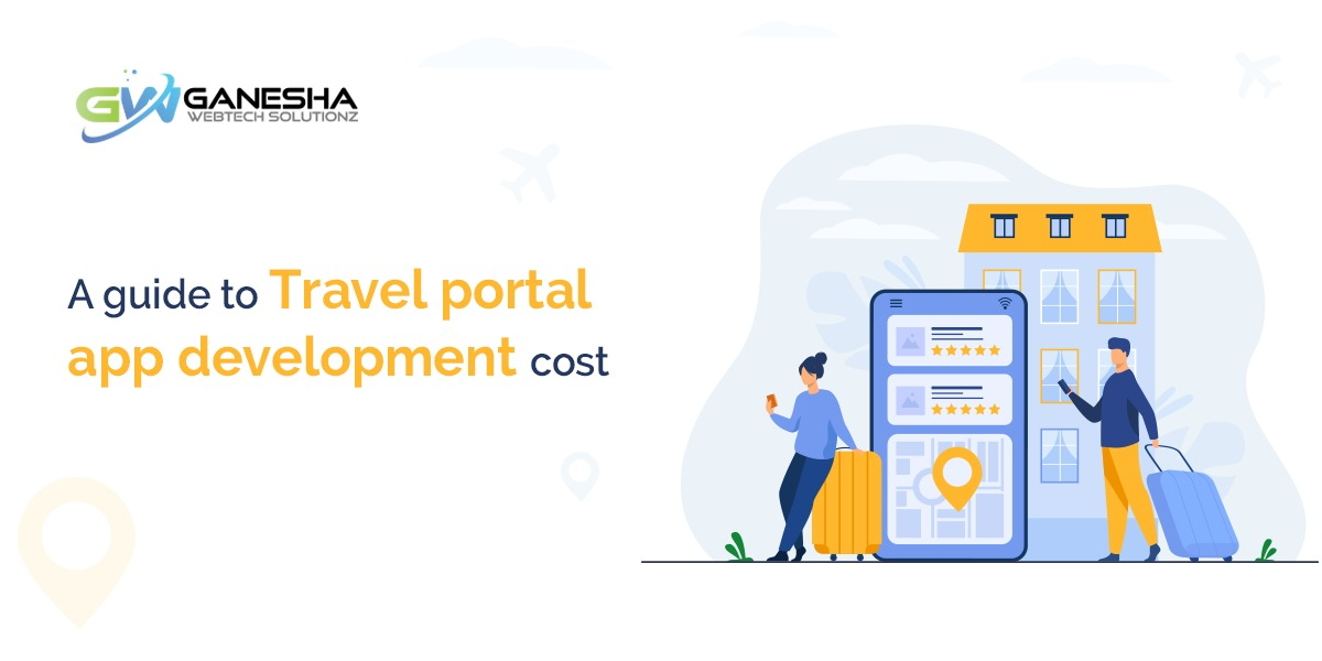 A guide to Travel portal app development cost