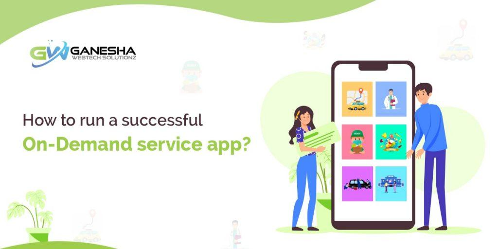 How to run a successful On-Demand service app