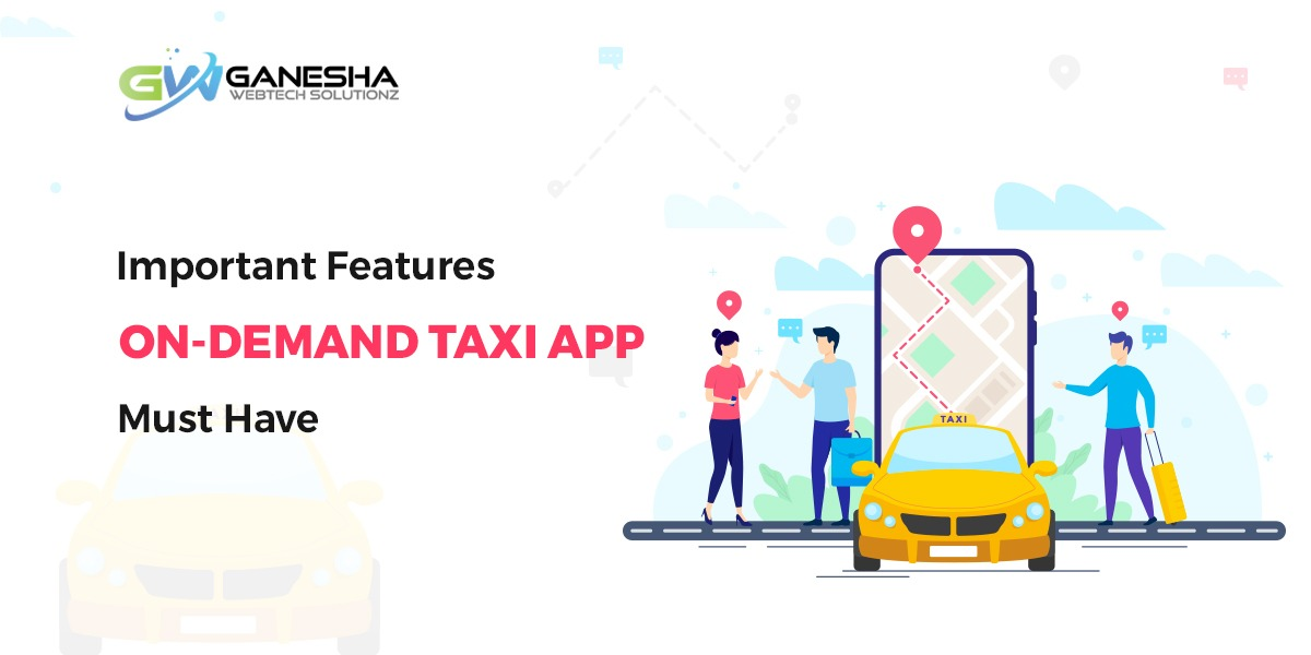 Important features on demand taxi app must have