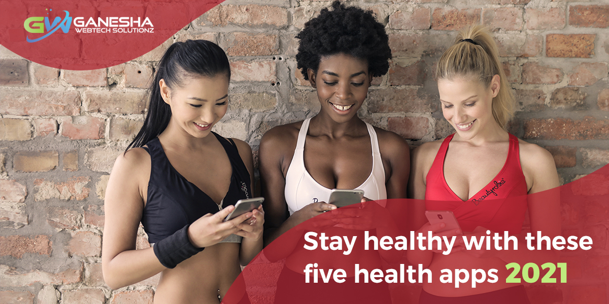 Stay-healthy-with-these-five-health-apps-2021