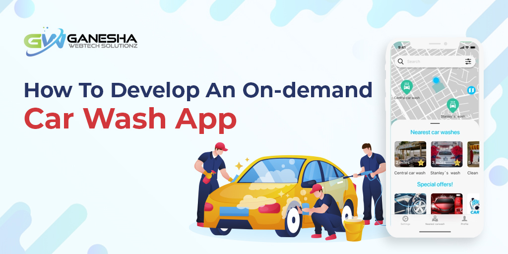 How To Develop An On-demand Car Wash App