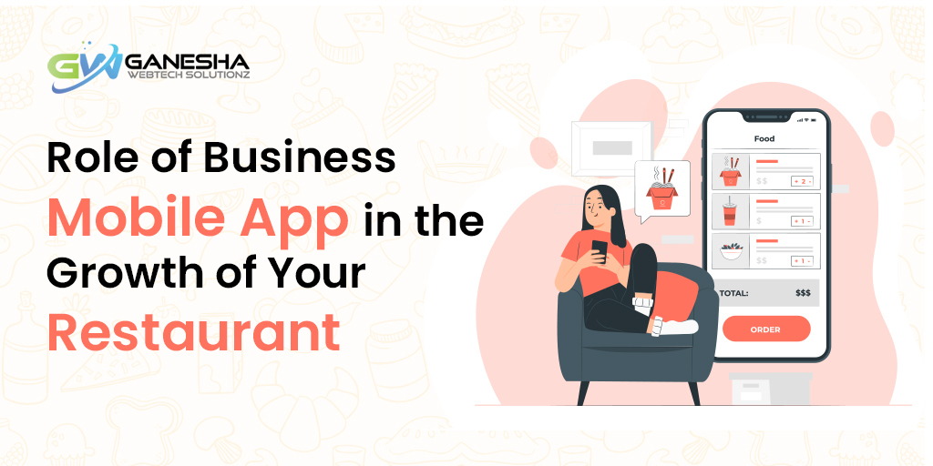Role of Business Mobile App in the Growth of Your Restaurant