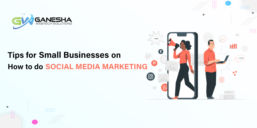 Tips for Small Businesses on How to do Social Media Marketing
