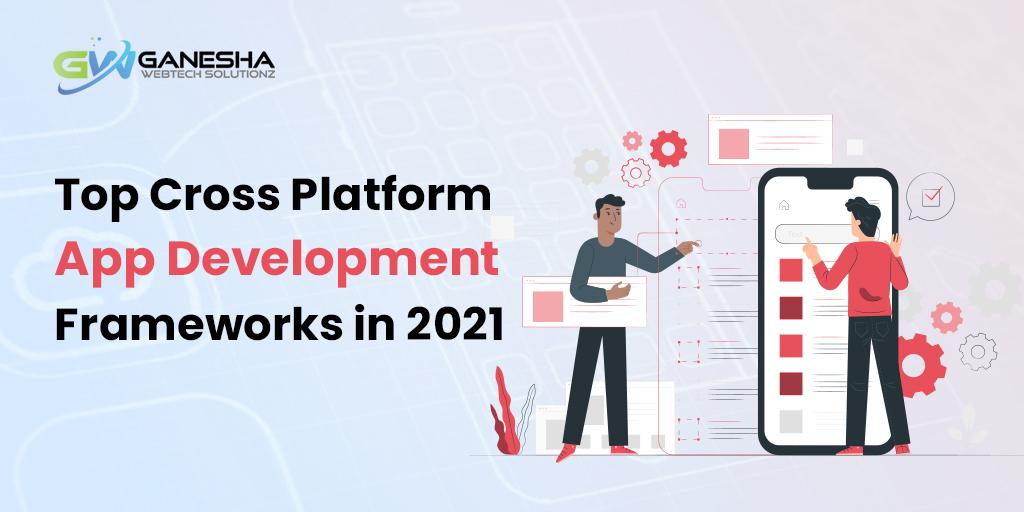 Top cross-platform app development frameworks