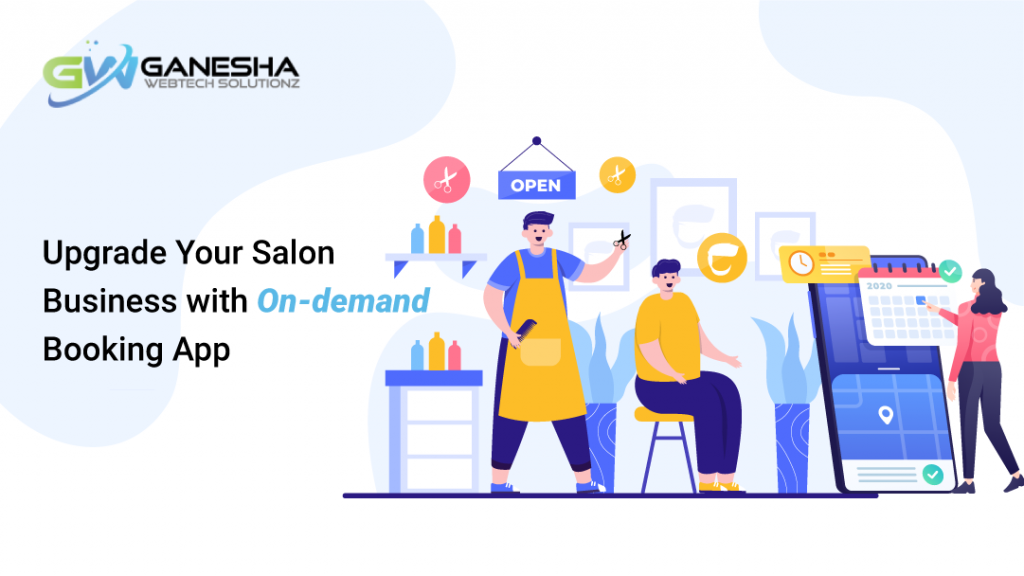 Upgrade Your Salon Business with On-demand Booking App